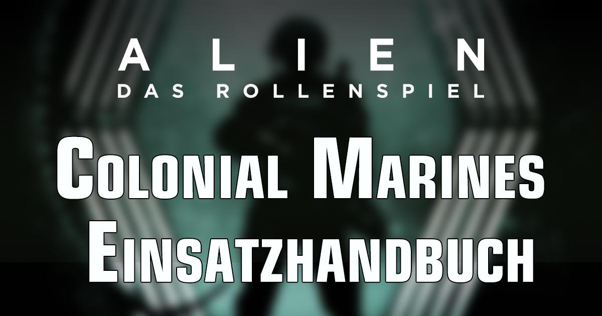 ALIEN — Das Rollenspiel — Colonial Marines Einsatzhandbuch