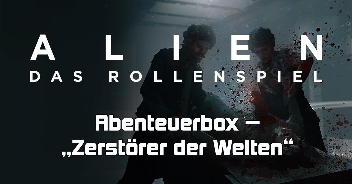 ALIEN — Das Rollenspiel: Zerstörer der Welten