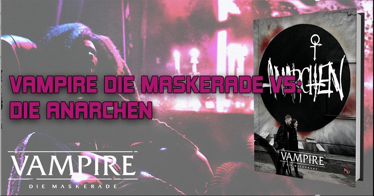 Vampire — Die Maskerade V5: Anarchen