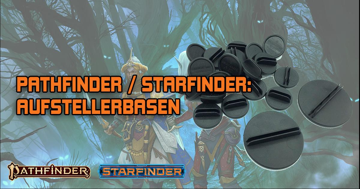 Pathfinder/Starfinder: Aufstellerbasen