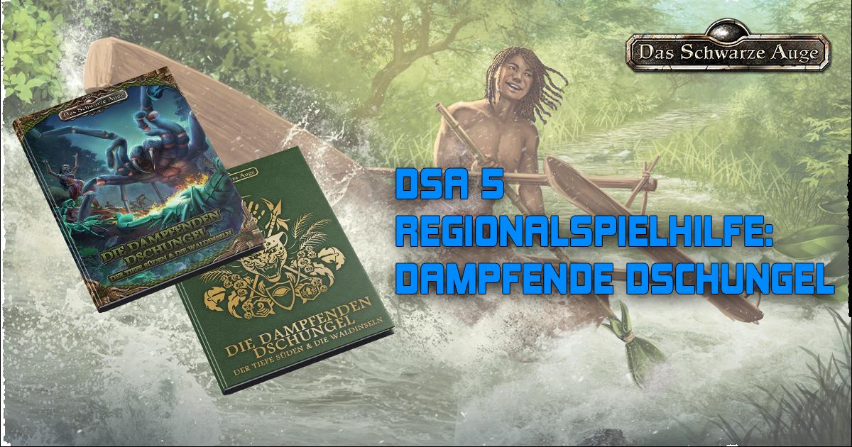 DSA 5: Dampfende Dschungel Regionalspielhilfe