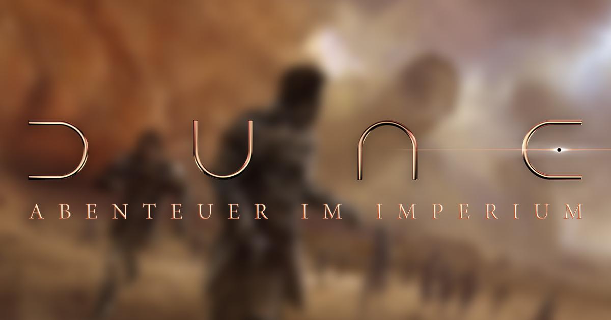 Dune: Abenteuer im Imperium — Bald startet der PreSeller