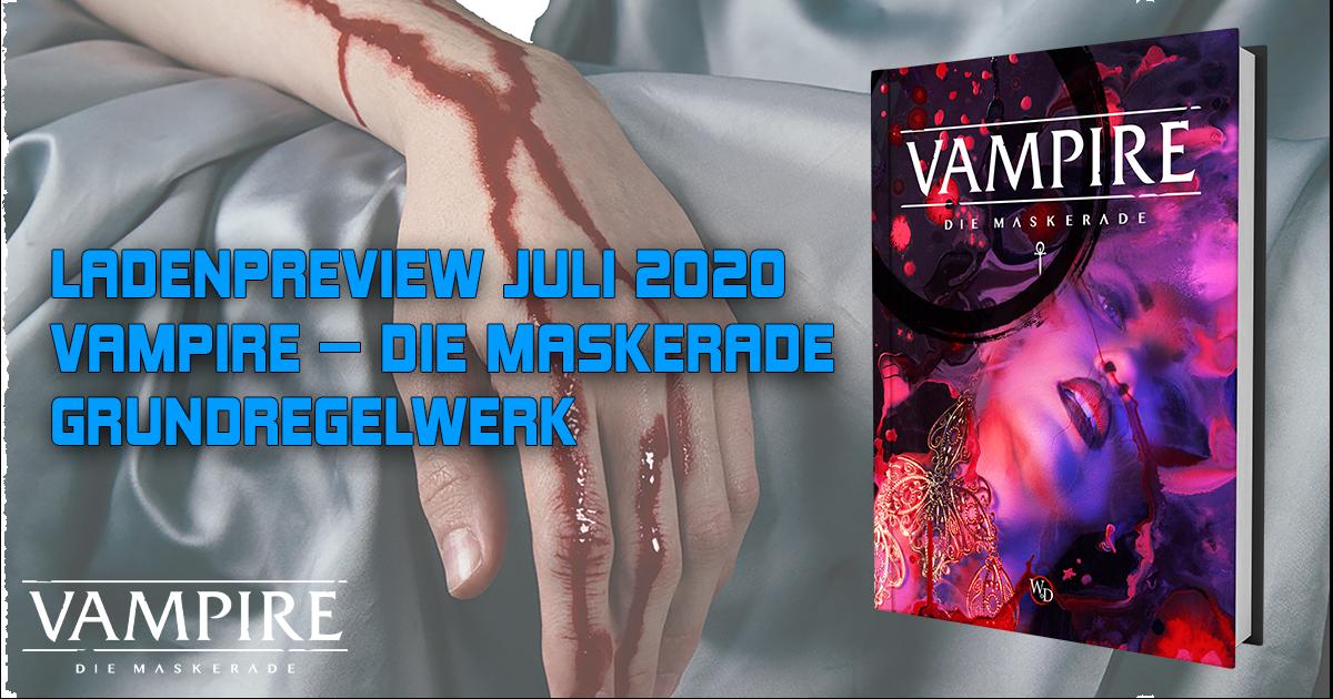 Ladenpreview Juli 2020 — Vampire — Die Maskerade V5