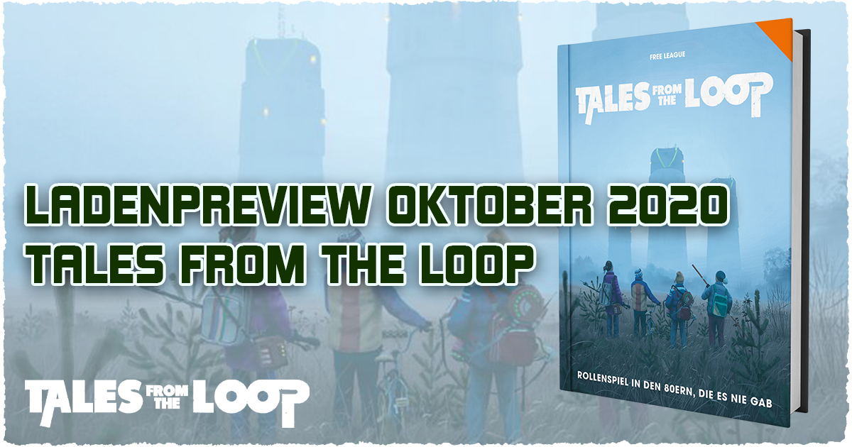 Ladenpreview Oktober 2020 — Tales from the Loop: Grundregelwek