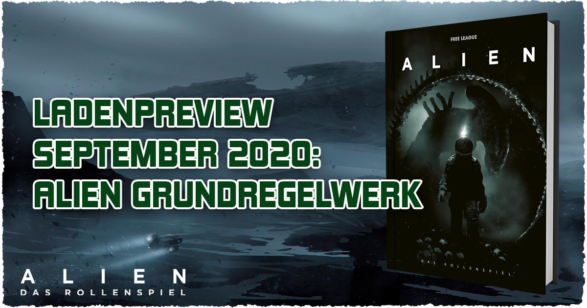 Ladenpreview September 2020 — ALIEN: DAS ROLLENSPIEL — GRUNDREGELWERK