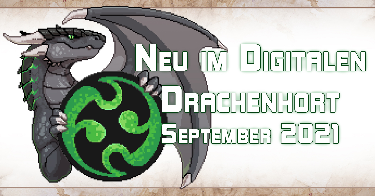 Neues im Digitalen Drachenhort — September 2021