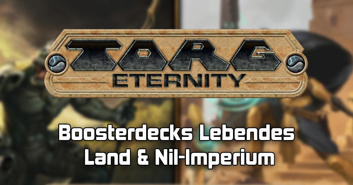 TORG: Eternity — Booster Decks Lebendes Land & Nil-Imperium
