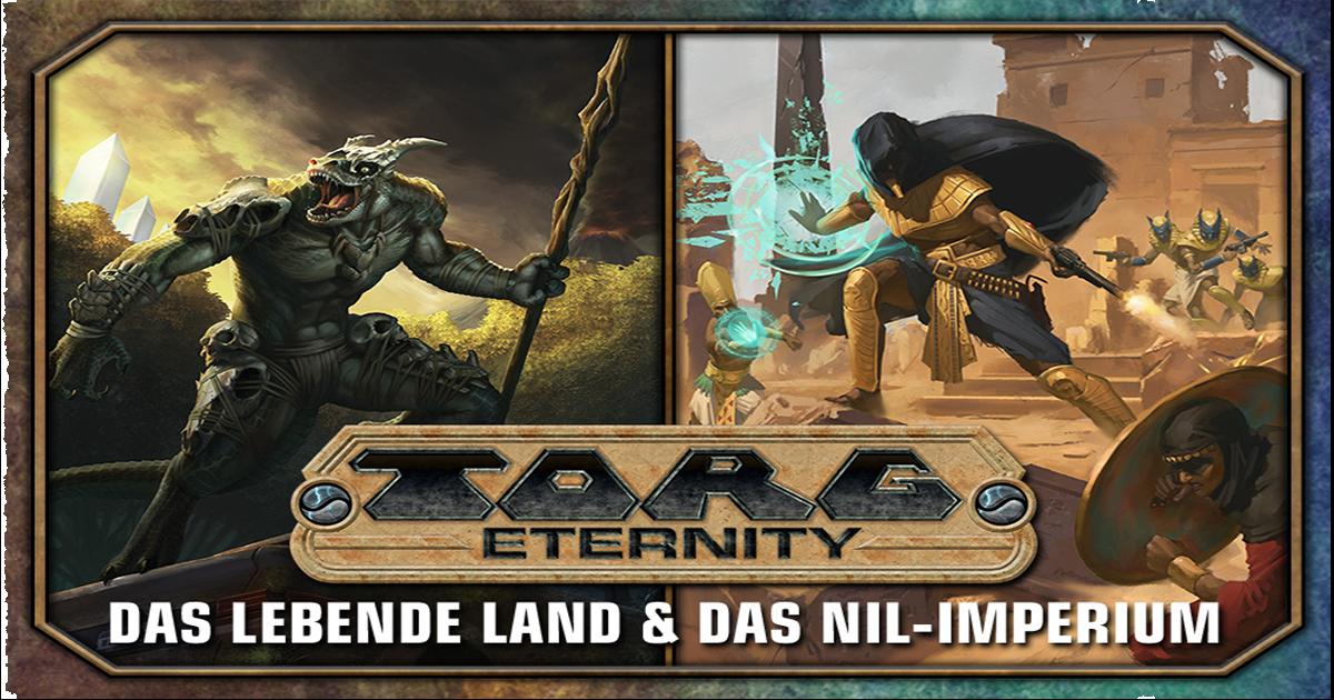Crowdfunding: TORG Eternity — Lebendes Land & Nil Imperium