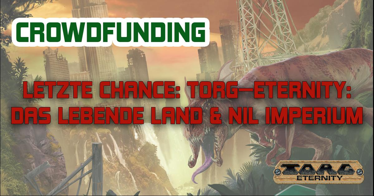 Letze Chance: Heute geht das TORG-Eternity-Crowdfunding zu Ende