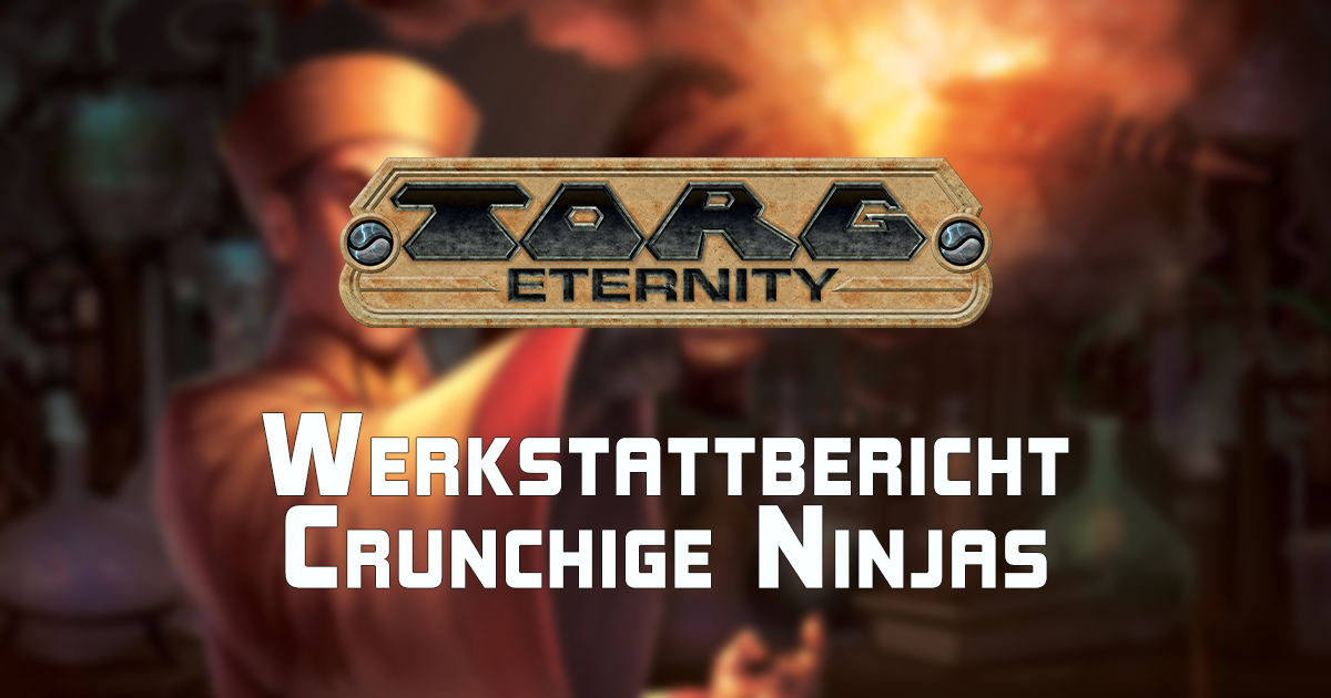 TORG: Eternity — Crunchige Ninjas