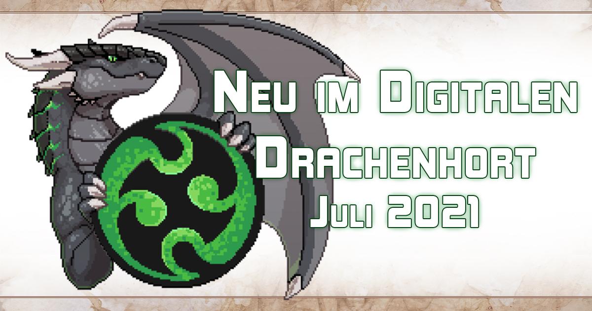 Neues im Digitalen Drachenhort — Juli 2021