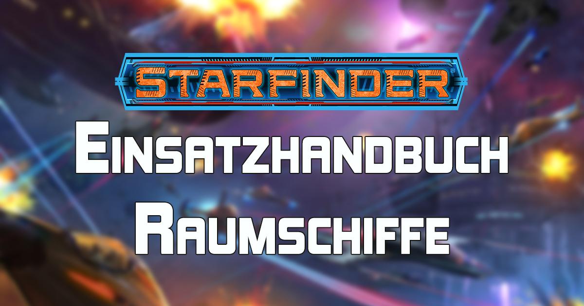 Starfinder: Einsatzhandbuch Raumschiffe