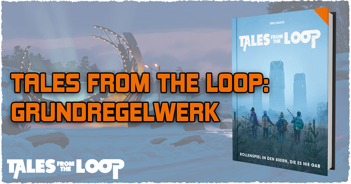 Tales from the Loop: Grundregelwerk