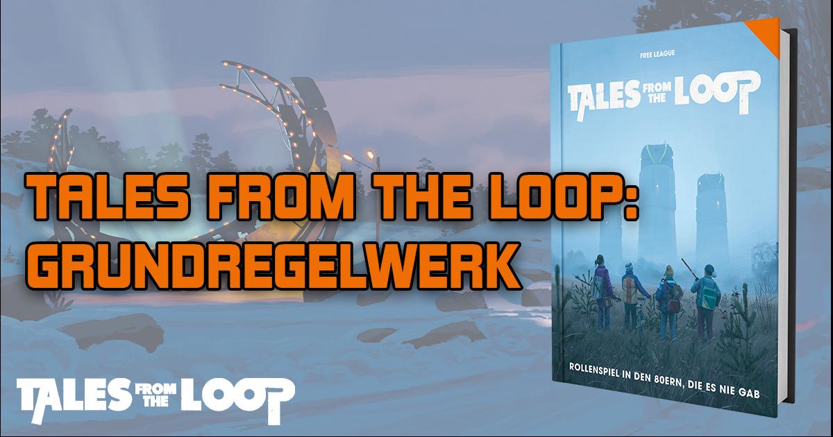 Tales from the Loop: Grundregelwerk