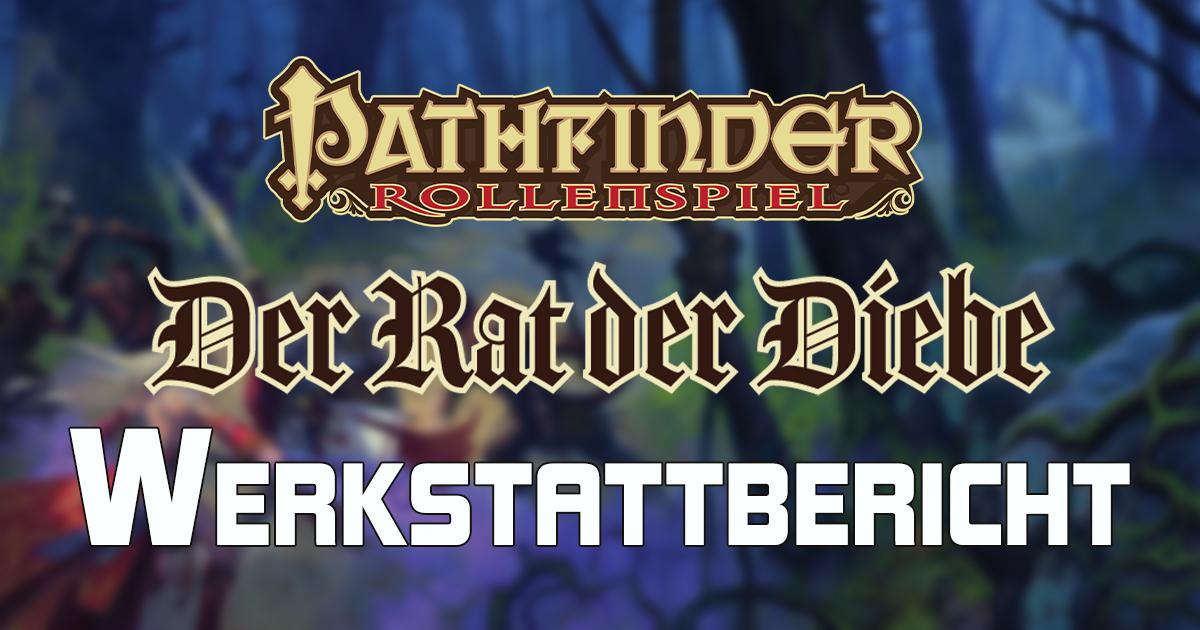 Pathfinder 1: Der Rat der Diebe — Werkstattbericht