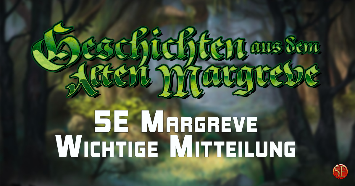 """Wichtige Mitteilung zu """"Geschichten aus dem Alten Margreve"""""""