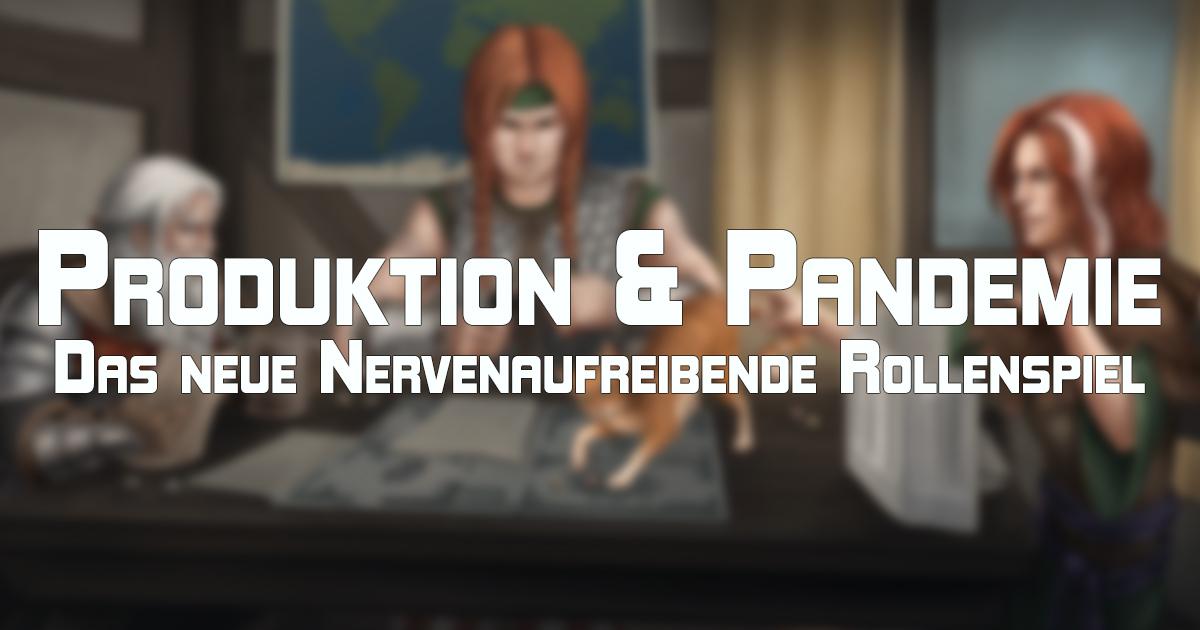 Produktion & Pandemie – Das neue, nervenaufreibende Rollenspiel