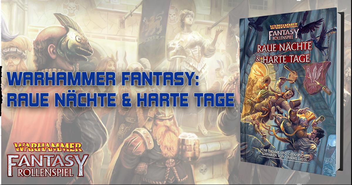 Warhammer Fantasy — Raue Nächte & harte Tage