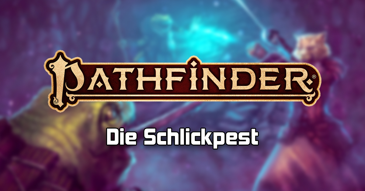 Pathfinder 2: Die Schlickpest