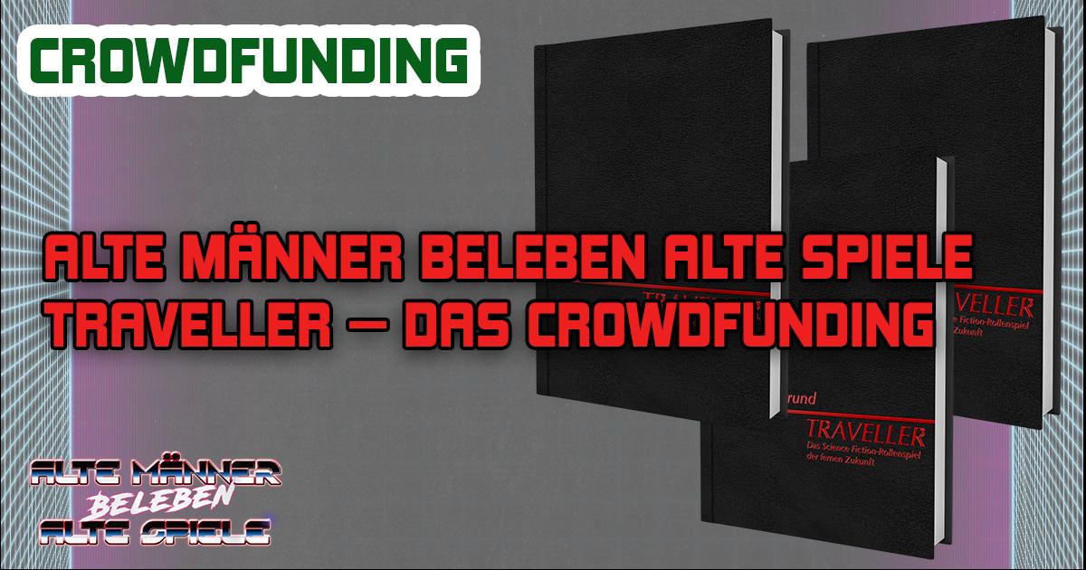 Alte Männer beleben alte Spieler — Traveller: Ein Crowdfunding