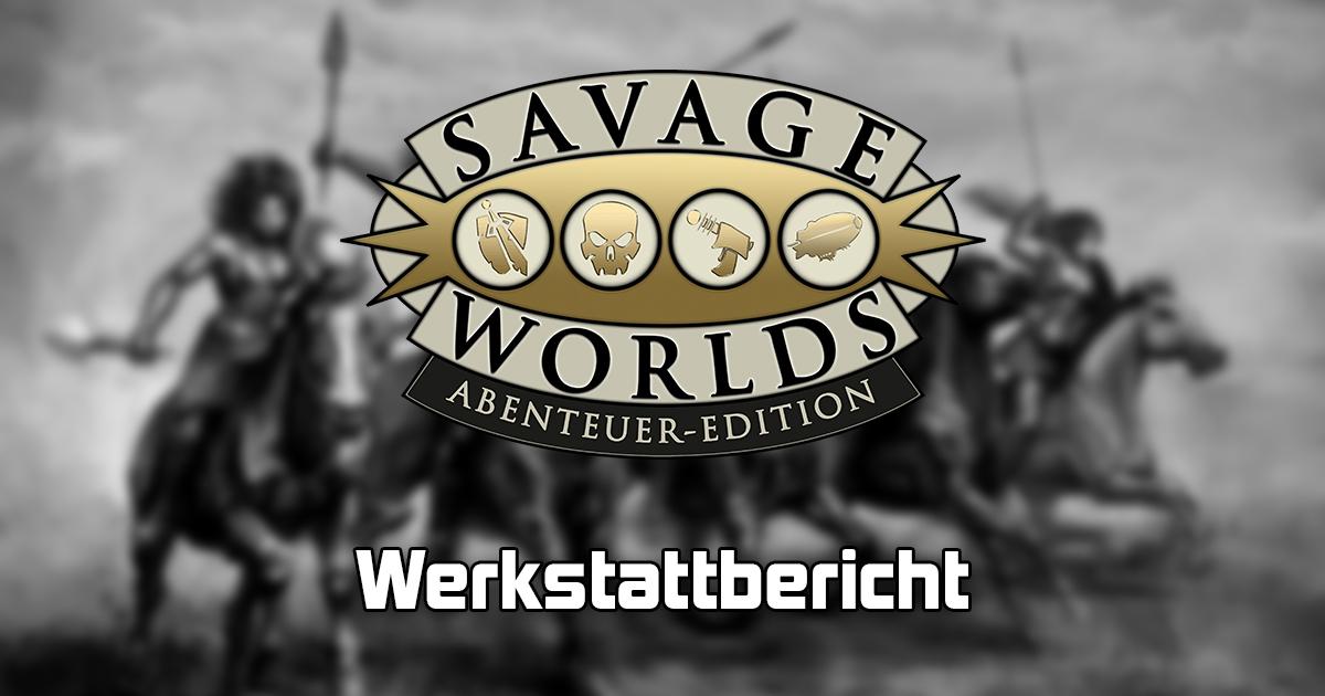 Savage Worlds: Werkstattbericht