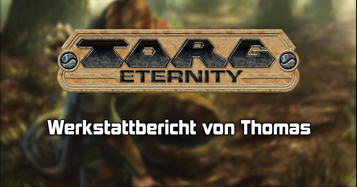 TORG: Eternity — Werkstattbericht