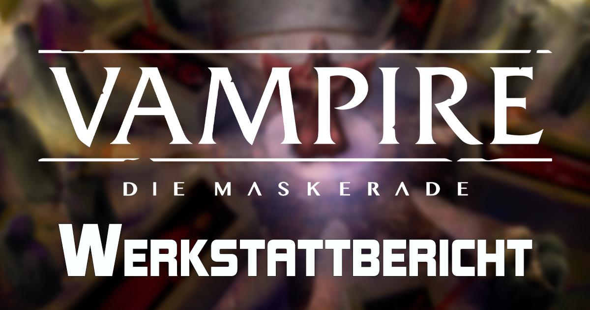 Werkstattbericht: Vampire V5 — Die Maskerade