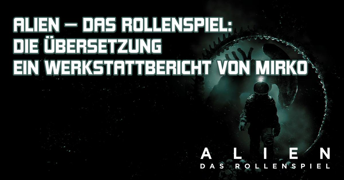 ALIEN — Das Rollenspiel: Die Übersetzung