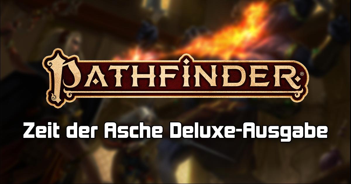 Pathfinder 2: Zeit der Asche Deluxe-Ausgabe