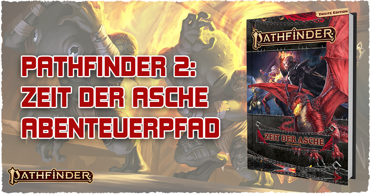 Pathfinder 2 — Zeit der Asche (Abenteuerpfad)